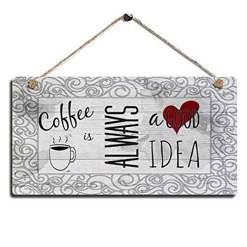 Coffee Wood Sign Kitchen Wall Hanging Wall Plaque-Coffee is Always a Good Idea-Wall Decor Art Sign with Size 11.5' x 6'